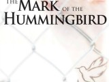 The Mark of The Hummingbird Jessica Gollub