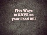 Five Ways to Save on Your Food Bill
