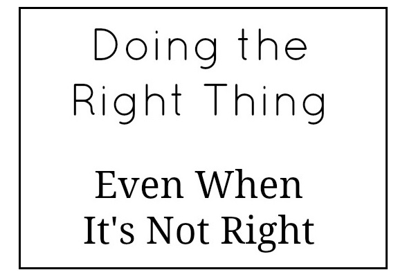 Doing The Right Thing
