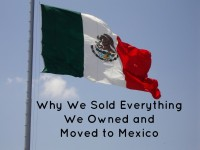 Sold Everything We Owned - Moved to Mexico